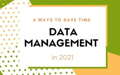 6 Ways to Save Time on Data Management in 2021